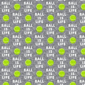 "(1"" scale) Ball is life - grey - dog - tennis ball - LAD19BS"