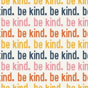 be kind. - multi colored - LAD19