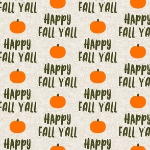 Happy Fall Y'all - Green on tan with Pumpkin - LAD19