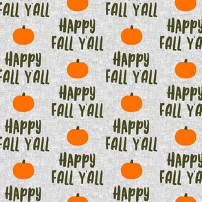 Happy Fall Y'all - Green on grey with Pumpkin - LAD19