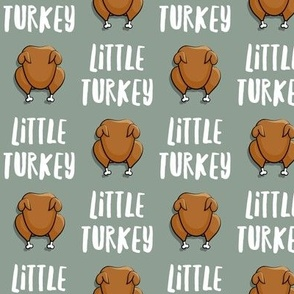 Little Turkey -  thanksgiving turkey - sage  - LAD19
