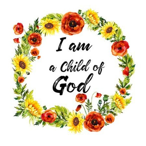 "8.5"" Illustration I am a Child of God Quote"