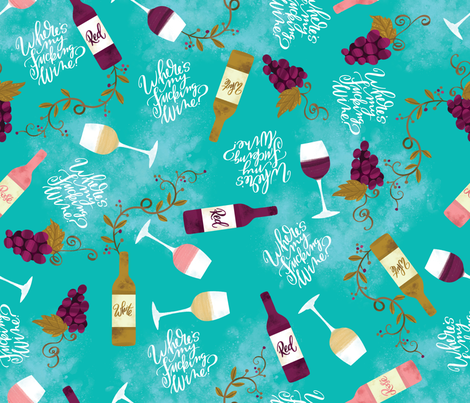 Wheres My Fucking Wine- Blue fabric by cynthiafrenette on Spoonflower - custom fabric