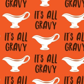 It's all gravy - funny gravy boat - thanksgiving - orange - LAD19