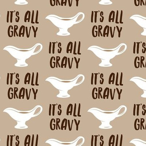 It's all gravy - funny gravy boat - thanksgiving - tan - LAD19