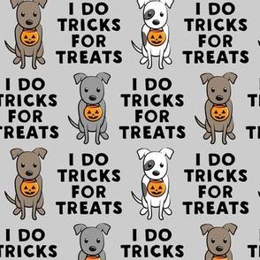I do tricks for treats - halloween pit bulls - grey - LAD19