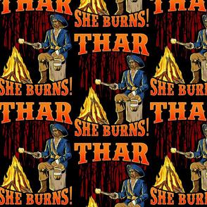 Thar She Burns!