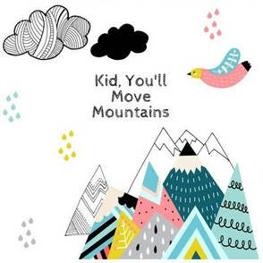 """8"""" Kid You'll Move Mountains"""