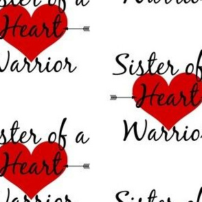 Sister of a Heart Warrior