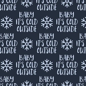 Baby It's Cold Outside -  blue on blue - Christmas Winter Holiday - LAD19