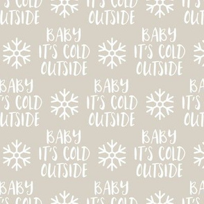 Baby It's Cold Outside -  beige  - Christmas Winter Holiday - LAD19