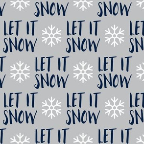 Let it Snow - navy on grey - Christmas Winter Holiday - LAD19