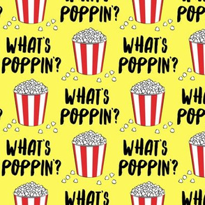 What's poppin'? - funny popcorn pun - yellow - LAD19