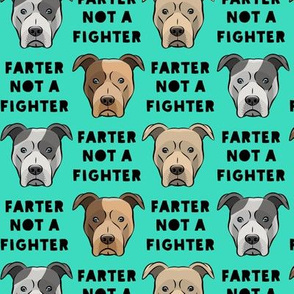 farter not a fighter - pit bulls - pitties - teal and black - LAD19