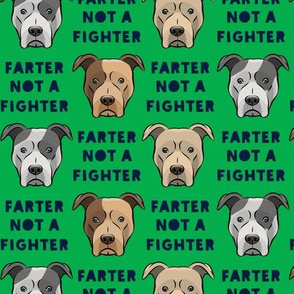 farter not a fighter - pit bulls - pitties - green - LAD19