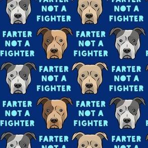 farter not a fighter - pit bulls - pitties - blue - LAD19