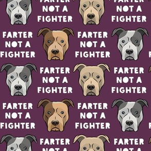 farter not a fighter - pit bulls - pitties - plum - LAD19