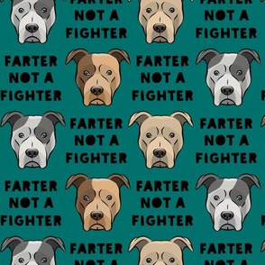 farter not a fighter - pit bulls - pitties - dark teal - LAD19