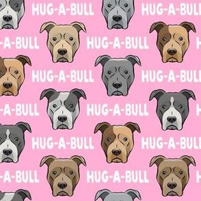 Hug-a-bull - pit bulls - American Pit Bull Terrier dog - pink - LAD19