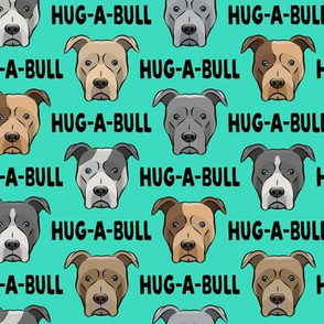 Hug-a-bull - pit bulls - American Pit Bull Terrier dog - teal with black text - LAD19