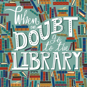 When In Doubt Go to The Library--Yard Print