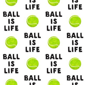 Ball is life - white - dog - tennis ball - LAD19