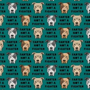 """(3/4"""" scale) farter not a fighter - pit bulls - pitties - dark teal - LAD19BS"""