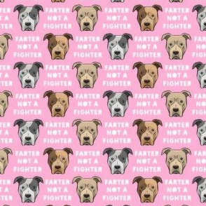 """(3/4""""  scale) farter not a fighter - pit bulls - pitties - pink - LAD19BS"""