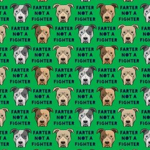 """(3/4""""  scale) farter not a fighter - pit bulls - pitties - green - LAD19BS"""