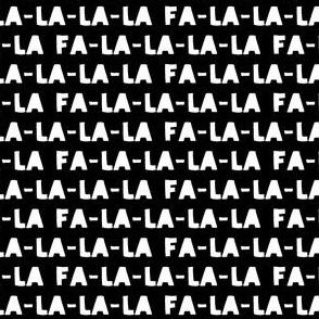 (small scale) FA-LA-LA-LA-LA - monochrome - holiday fabric C19BS