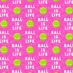 """(1"""" scale) Ball is life - hot pink - dog - tennis ball - LAD19BS"""