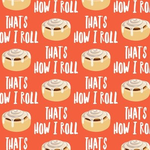 Cinnamon roll - That's how I roll - orange - LAD19