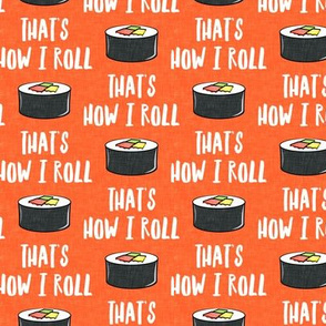 that's how I roll - sushi roll - orange - LAD19