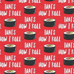 that's how I roll - sushi roll - red - LAD19