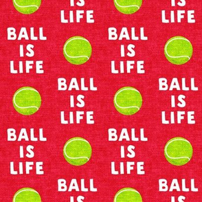 Ball is life - red - dog - tennis ball - LAD19