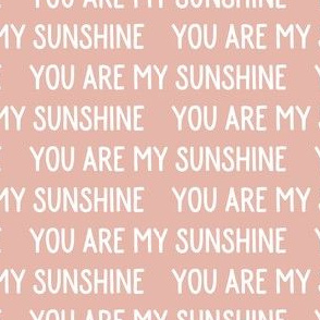 You are my sunshine - dusty pink - LAD19