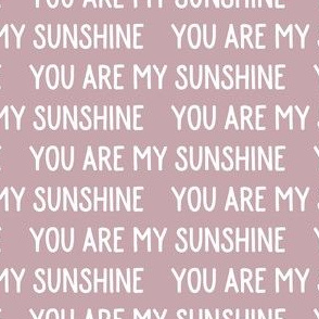 You are my sunshine - mauve - LAD19