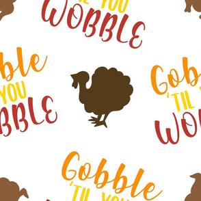 Gobble til you Wobble!