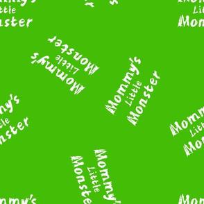 mommy's little monster on green