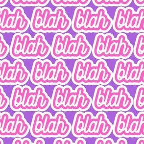 blah blah blah blah - purple and pink - LAD19