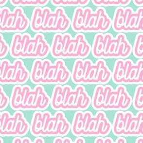 blah blah blah blah - pink and aqua - LAD19