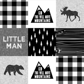 Little Man & Kid you will move mountains - moose, bear, and buck head patchwork - monochrome - C19BS