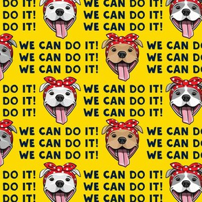 We can do it! - Rosie Pit bulls dogs - yellow  - LAD19