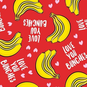 Love you bunches - bananas valentines - hearts - red - LAD19