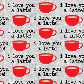I love you latte - red on grey -  heart latte coffee  cup - valentines - LAD19