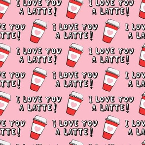 I love you latte! - pink and red - heart coffee latte cup - valentines - LAD19