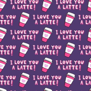 I love you latte! - purple - heart coffee latte cup - valentines - LAD19