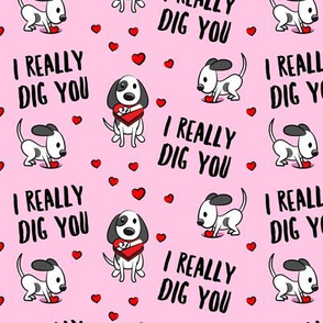 I really dig you! - pink - cute dog valentines - LAD19
