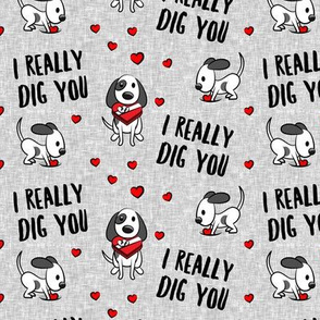 I really dig you! - grey - cute dog valentines - LAD19