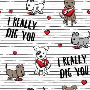I really dig you! - black stripes - pit bull valentines day - LAD19